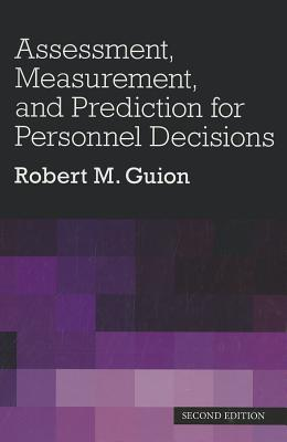 Assessment, Measurement, and Prediction for Personnel Decisions By Guion, Robert M.